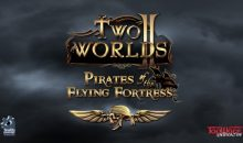 Two Worlds 2 – Addon kommt September 2011